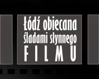 Łódź  Obiecana, śladami słynnego filmu